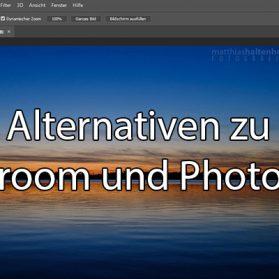 Alternativen zu Lightroom und Photoshop