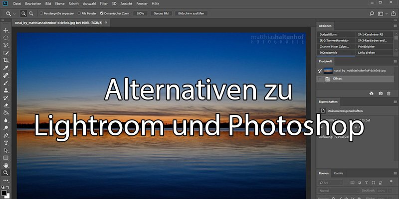 Alternativen zu Lightroom und Photoshop