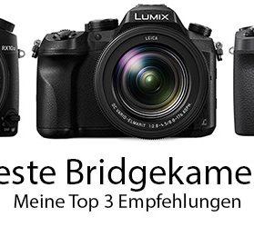 Beste Bridgekamera - Meine Top 3 Empfehlungen