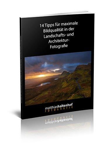 E-Book - 14 Tipps für maximale Bildqualität in der Landschafts- und Architekturfotografie