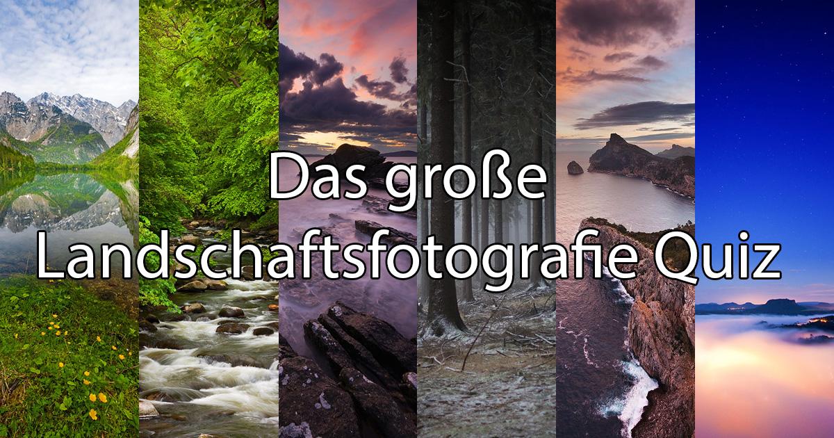 Das große Landschaftsfotografie Quiz