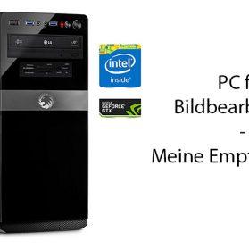 PC für Bildbearbeitung - Meine Empfehlungen